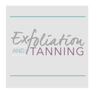 exfoliation and tanning
